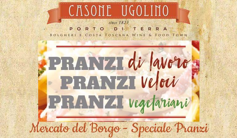 Casone Ugolino - Mercato del Borgo - Speciale Pranzi